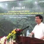 Long An công bố quy hoạch chung xây dựng khu kinh tế cửa khẩu Long An, tỉnh Long An đến năm 2030